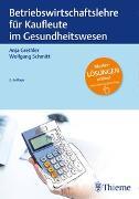 Cover-Bild zu Betriebswirtschaftslehre für Kaufleute im Gesundheitswesen von Grethler, Anja