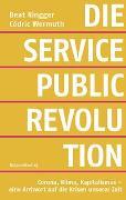 Cover-Bild zu Die Service-Public-Revolution von Ringger, Beat