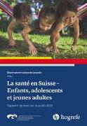 Cover-Bild zu La santé en Suisse, Enfants, adolescents et jeune von Observatoire suisse de la santé (Hrsg.)