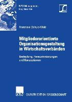 Cover-Bild zu Mitgliederorientierte Organisationsgestaltung in Wirtschaftsverbänden von Schulz-Walz, Franziska