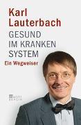 Cover-Bild zu Gesund im kranken System von Lauterbach, Karl