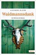 Cover-Bild zu Waidmannsdank von Bleyer, Alexandra