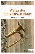 Cover-Bild zu Wenn der Platzhirsch röhrt von Bleyer, Alexandra