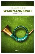 Cover-Bild zu Waidmannsruh (eBook) von Bleyer, Alexandra