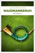 Cover-Bild zu Waidmannsruh von Bleyer, Alexandra