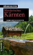 Cover-Bild zu Mörderisches Kärnten von Böhme, Dorothea