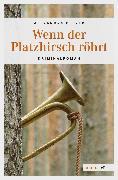 Cover-Bild zu Wenn der Platzhirsch röhrt (eBook) von Bleyer, Alexandra
