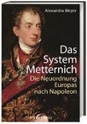 Cover-Bild zu Das System Metternich von Bleyer, Alexandra