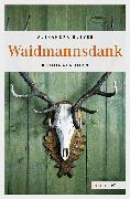Cover-Bild zu Waidmannsdank (eBook) von Bleyer, Alexandra