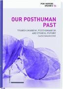 Cover-Bild zu Rose, David: Our Posthuman Past