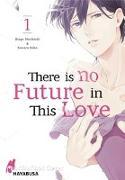 Cover-Bild zu Morihashi, Bingo: There is no Future in This Love 1