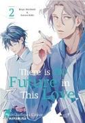 Cover-Bild zu Morihashi, Bingo: There is no Future in This Love 2