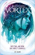 Cover-Bild zu Benning, Anna: Vortex - Der Tag, an dem die Welt zerriss