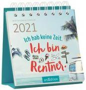 Cover-Bild zu Miniwochenkalender Ich hab keine Zeit. Ich bin Rentner. 2021