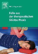 Cover-Bild zu Fälle aus der therapeutischen Shiatsu-Praxis von Rappenecker, Wilfried (Hrsg.)