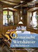 Cover-Bild zu 50 historische Wirtshäuser in Niederbayern von Gürtler, Franziska