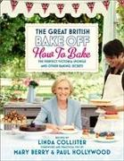 Cover-Bild zu Collister, Linda: The Great British Bake Off: How to Bake: The Perfect Victoria Sponge and Other Baking Secrets