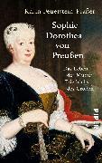 Cover-Bild zu Feuerstein-Praßer, Karin: Sophie Dorothea von Preußen