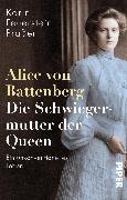 Cover-Bild zu Feuerstein-Praßer, Karin: Alice von Battenberg - Die Schwiegermutter der Queen