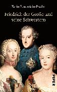 Cover-Bild zu Feuerstein-Praßer, Karin: Friedrich der Große und seine Schwestern