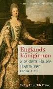 Cover-Bild zu Feuerstein-Praßer, Karin: Englands Königinnen aus dem Hause Hannover (1714-1901)