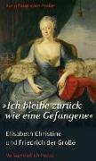 """Cover-Bild zu Feuerstein-Praßer, Karin: """"Ich bleibe zurück wie eine Gefangene"""""""