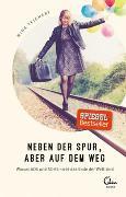 Cover-Bild zu Neben der Spur, aber auf dem Weg von Teichert, Mina