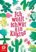 Cover-Bild zu Ich wollt, ich wär ein Kaktus (eBook) von Teichert, Mina