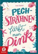 Cover-Bild zu Pechsträhnen färbt man pink (eBook) von Teichert, Mina