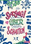 Cover-Bild zu Spring! Vor allem über deinen Schatten (eBook) von Teichert, Mina