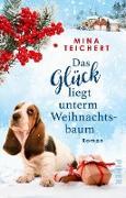 Cover-Bild zu Das Glück liegt unterm Weihnachtsbaum (eBook) von Teichert, Mina