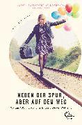 Cover-Bild zu Neben der Spur, aber auf dem Weg (eBook) von Teichert, Mina
