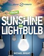 Cover-Bild zu Source to Resource: Solar: From Sunshine to Light Bulb von Bright, Michael