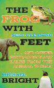 Cover-Bild zu The Frog with Self-Cleaning Feet: And Other Extraordinary Tales from the Animal World von Bright, Michael