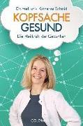 Cover-Bild zu Kopfsache gesund von Schmid, Katharina