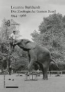 Cover-Bild zu Der Zoologische Garten Basel 1944-1966 von Burkhardt, Louanne