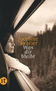 Cover-Bild zu Saucier, Jocelyne: Was dir bleibt