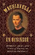 Cover-Bild zu Machiavelli, Niccolò: Machiavelli on Business