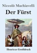 Cover-Bild zu Machiavelli, Niccolò: Der Fürst (Großdruck)
