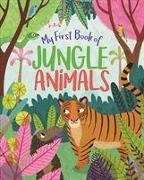 Cover-Bild zu Philip, Claire: MY FIRST BOOK OF JUNGLE ANIMALS