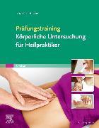 Cover-Bild zu Prüfungstraining Körperliche Untersuchung für Heilpraktiker von Dölcker, Dagmar