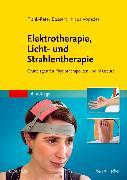 Cover-Bild zu Elektrotherapie, Licht- und Strahlentherapie von Bossert MAS, Frank-Peter