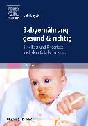 Cover-Bild zu Babyernährung gesund & richtig von Eugster, Gabi