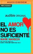 Cover-Bild zu Manson, Mark: El Amor No Es Suficiente