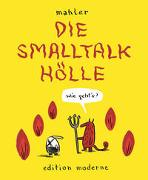 Cover-Bild zu Mahler, Nicolas: Die Smalltalkhölle
