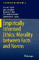 Cover-Bild zu Empirically Informed Ethics: Morality between Facts and Norms von Christen, Markus (Hrsg.)