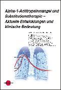 Cover-Bild zu Alpha-1-Antitrypsinmangel und Substitutionstherapie - Aktuelle Entwicklungen und klinische Bedeutung (eBook) von Koczulla, Andreas Rembert