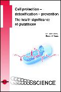Cover-Bild zu Cell protection - detoxification - prevention: The health significance of glutathione (eBook) von Böhm, Udo