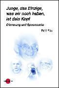 Cover-Bild zu Junge, das Einzige, was wir noch haben, ist dein Kopf. Erinnerung und Spurensuche (eBook) von Rau, Rolf
