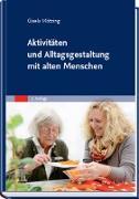 Cover-Bild zu Aktivitäten und Alltagsgestaltung mit alten Menschen (eBook) von Mötzing, Gisela